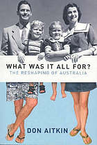 What was it all for? : the reshaping of Australia