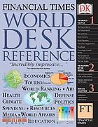 Financial Times world desk reference.
