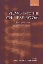 Views into the Chinese room : new essays on Searle and artificial intelligence