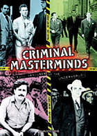 Criminal masterminds : evil geniuses of the underworld