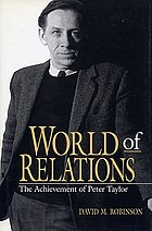 World of relations : the achievement of Peter Taylor