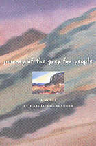 Journey of the Grey Fox people : a novel