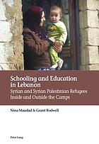 Schooling and Education in Lebanon : Syrian and Syrian Palestinian Refugees Inside and Outside the Camps.