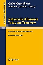 Mathematical research today and tomorrow : viewpoints of seven Fields medalists : lectures given at the Institut d'Estudis Catalans, Barcelona, Spain, June 1991