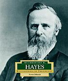 Rutherford B. Hayes : America's 19th President