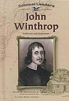 John Winthrop : politician and statesman