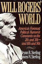 Will Rogers' world : America's foremost political humorist comments on the twenties and thirties--and eighties and nineties