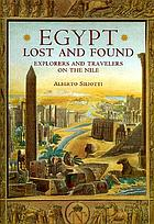 Egypt : lost and found : explorers and travelers on the Nile
