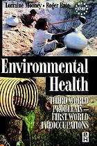 Environmental health : Third World problems--first world preoccupations