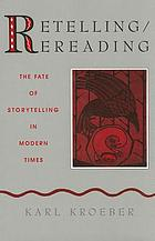 Retelling/rereading : the fate of storytelling in modern times
