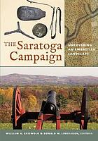 The Saratoga Campaign : uncovering an embattled landscape