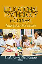 Educational psychology in context : readings for future teachers