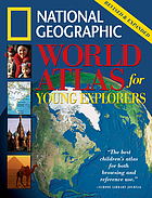 National Geographic world atlas for young explorers.