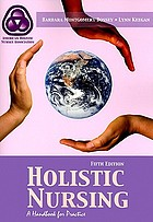 Holistic nursing : a handbook for practice.