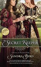 The secret keeper : a novel of Kateryn Parr