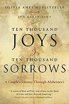 Ten thousand joys & ten thousand sorrows : a couple's journey through Alzheimer's
