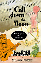 Call down the moon : poems of music