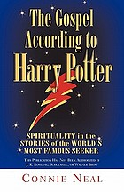 The Gospel according to Harry Potter : spirituality in the stories of the world's famous seeker