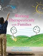 Working therapeutically with families : creative activities for diverse family structures