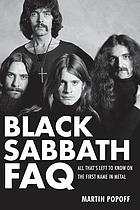 Black Sabbath FAQ : all that's left to know on the first name in metal