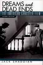 Dreams & dead ends : the American gangster film
