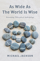 As wide as the world is wise : new directions in philosophical anthropology