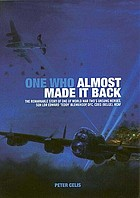 One who almost made it back : the remarkable story of one of World War Two's unsung heroes, Sqn Ldr Edward 'Teddy' Blenkinsop, DFC, CdeG (Belge), RCAF