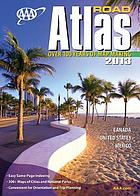 AAA road atlas 2013 : Canada, United States, Mexico