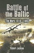 Battle of the Baltic : the wars, 1918-1945