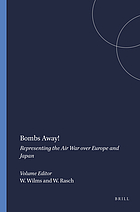 Bombs away! : representing the air war over Europe and Japan