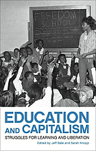 Education and capitalism : struggles for learning and liberation