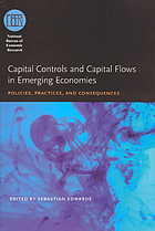 Capital controls and capital flows in emerging economies : policies, practices, and consequences