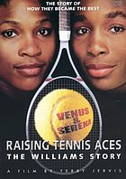 Raising tennis aces : the Williams story