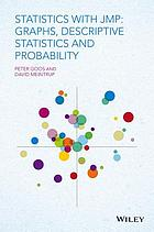 Statistics with JMP : graphs, descriptive statistics and probability