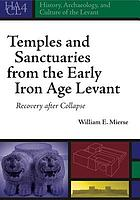 Temples and sanctuaries from the early Iron Age Levant : recovery after collapse
