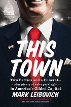 This town : two parties and a funeral - plus plenty of valet parking! -in America's gilded capital