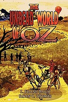 The undead world of Oz : L. Frank Baum's beloved tale complete with zombies and monsters