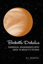 Beckett's Dedalus : dialogical engagements with Joyce in Beckett's fiction