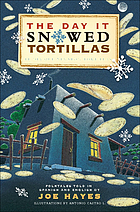 The day it snowed tortillas = El día que nevaron tortillas : folktales told in Spanish and English