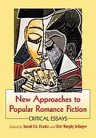New approaches to popular romance fiction : critical essays