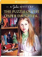 The puzzle of the paper daughter : a Julie mystery