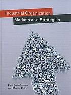 Industrial organization : markets and strategies