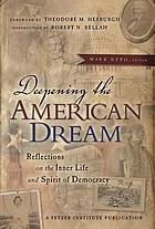 Deepening the American dream : reflections on the inner life and spirit of democracy