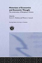 Historians of economics and economic thought : the construction of disciplinary memory