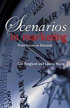 Scenarios in marketing : from vision to decision