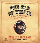 The Tao of Willie : [a guide to the happiness in your heart]