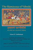 The Rāmāyaṇa of Vālmīki : an epic of ancient India ; volume VI, Yuddhakāṇḍa
