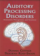 Auditory processing disorders : assessment, management and treatment