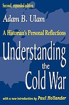Understanding the Cold War : a historian's personal reflections