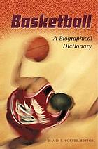 Basketball : a biographical dictionary